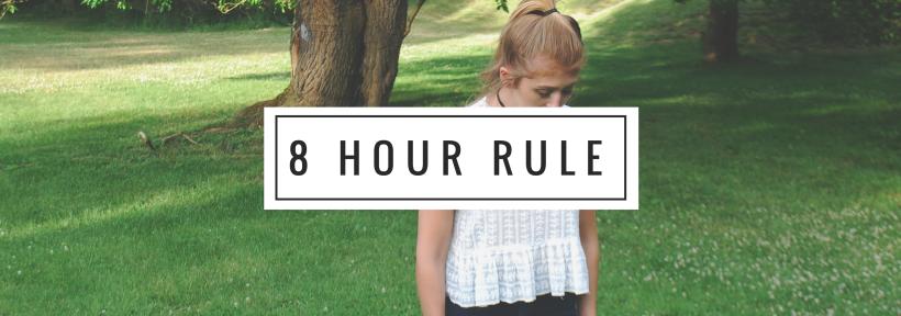8 Hour Rule